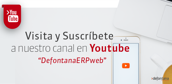 Defontana invita a visitar y suscribir a su canal en YouTube 'DefontanaERPweb'