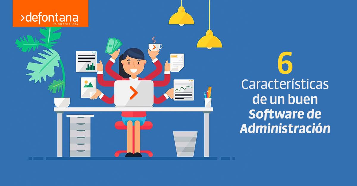 6 características de un buen software de administración