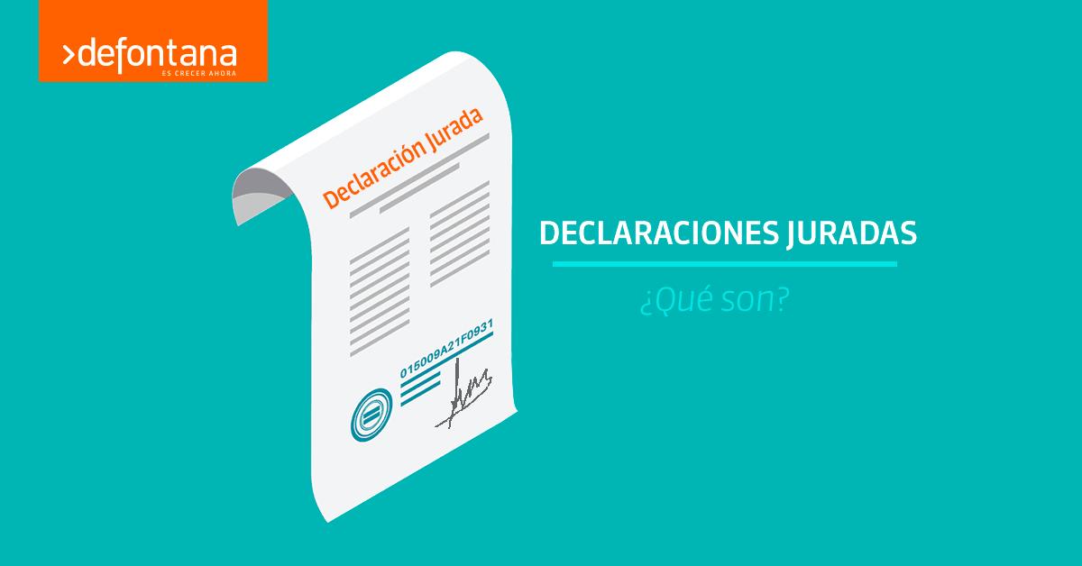 ¿Qué son las declaraciones juradas?