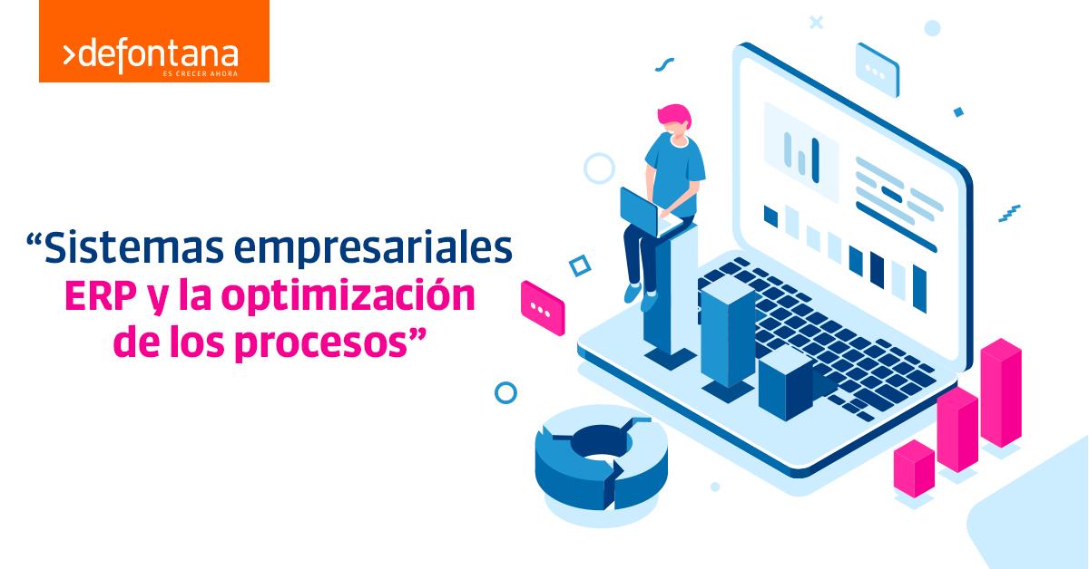 Sistemas empresariales ERP y la optimización de los procesos