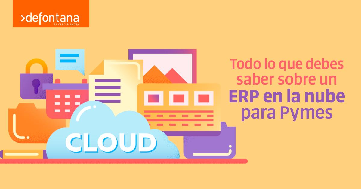 Todo lo que debes saber sobre un ERP en la nube para Pymes