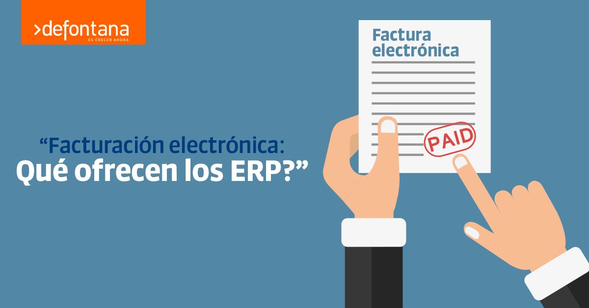 Facturación electrónica: ¿qué ofrecen los  ERP?