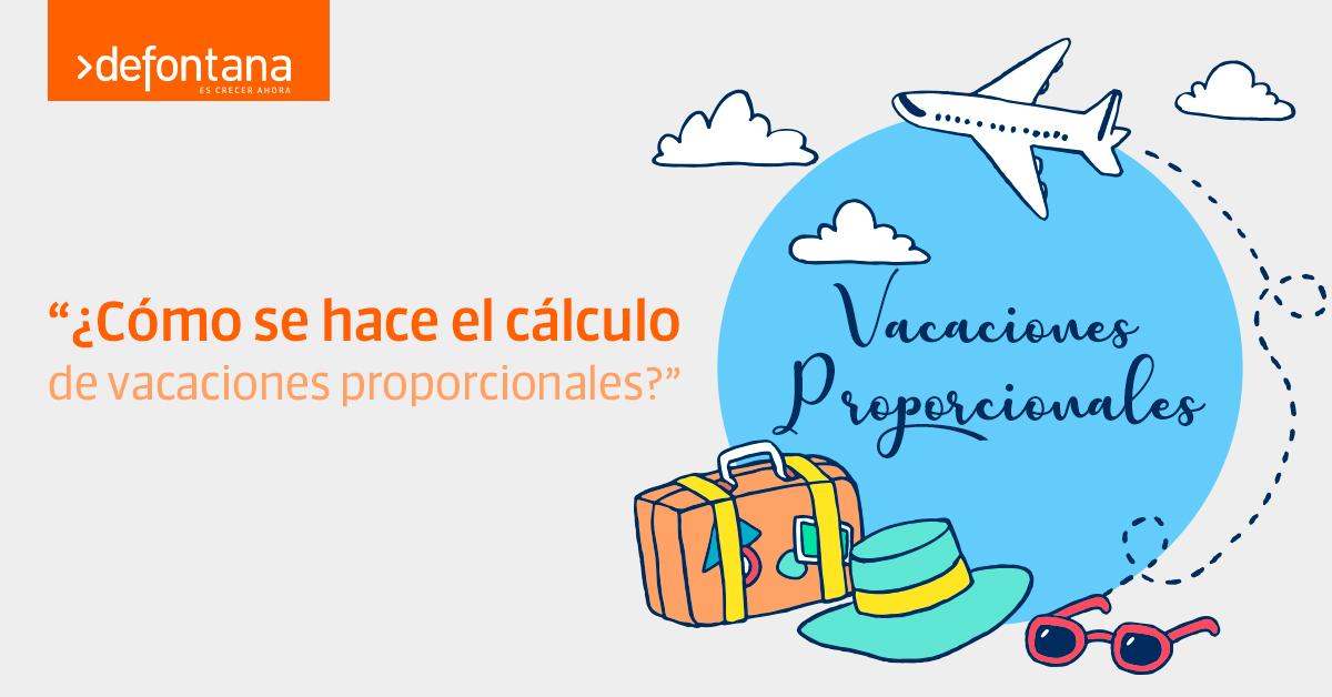 ¿Cómo se hace el cálculo de vacaciones proporcionales?