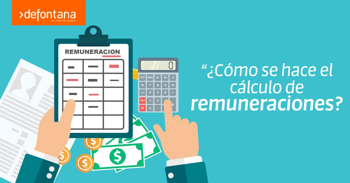 ¿Cómo se hace el cálculo de remuneraciones?