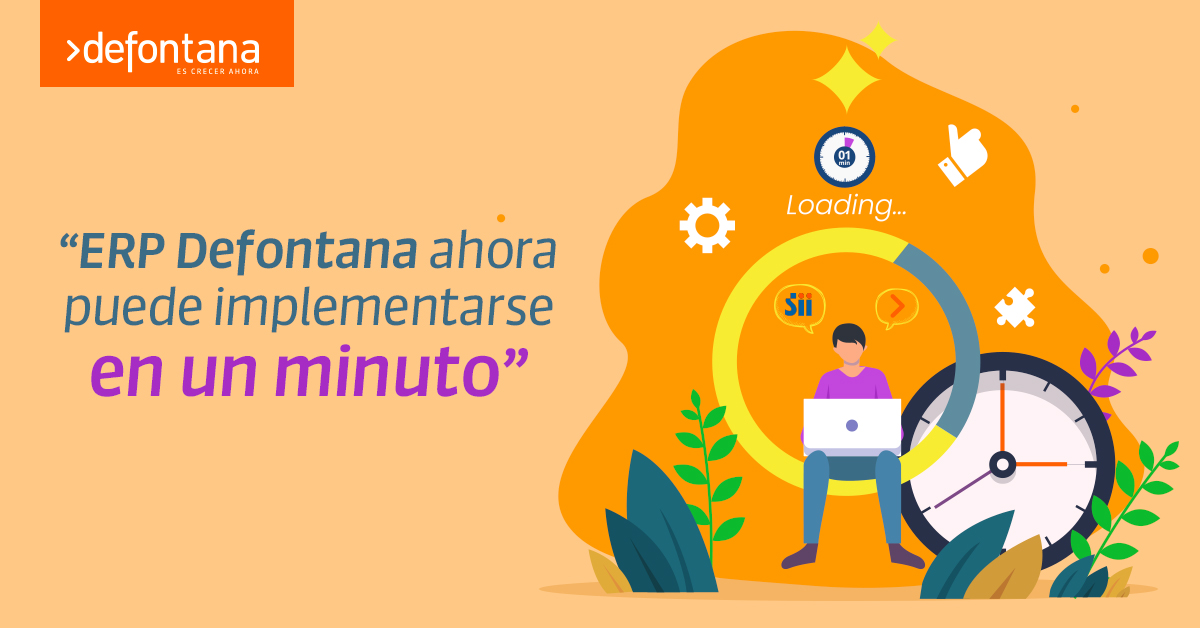 ERP 100% web Defontana ahora puede implementarse en un minuto